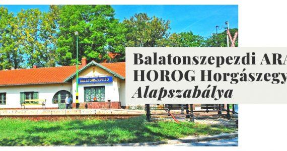 Balatonszepezdi ARANY HOROG Horgászegyesület Alapszabálya